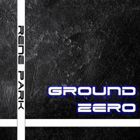 RENE PARK - GROUND ZERO